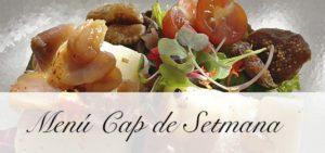Menú Cap de Setmana El Palau Vell Sant Andreu de la Barca